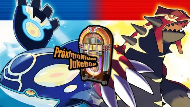 PróximoNível Jukebox 24 – Pokémon Omega Ruby/Alpha Saphire/Ruby/Saphire/Emerald