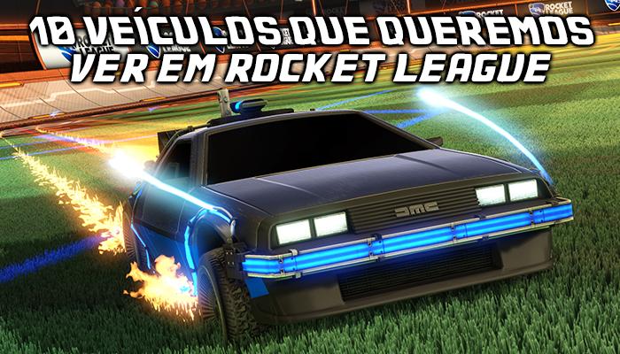 especial-10-veiculos-que-queremos-ver-em-rocket-league-pn