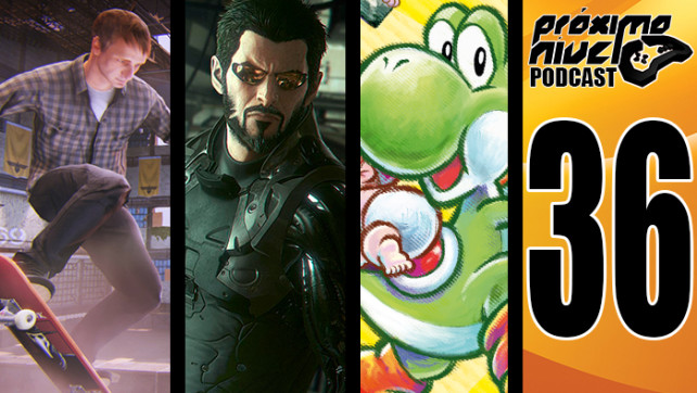 PróximoNível Podcast 36 – Tony Hawk's 5, Deus Ex Mankind Divided e Nintendo Selects