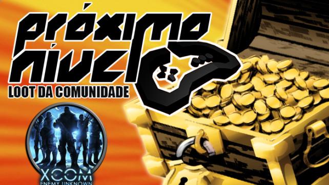 PN Loot da Comunidade #47 – XCOM: Enemy Unknown