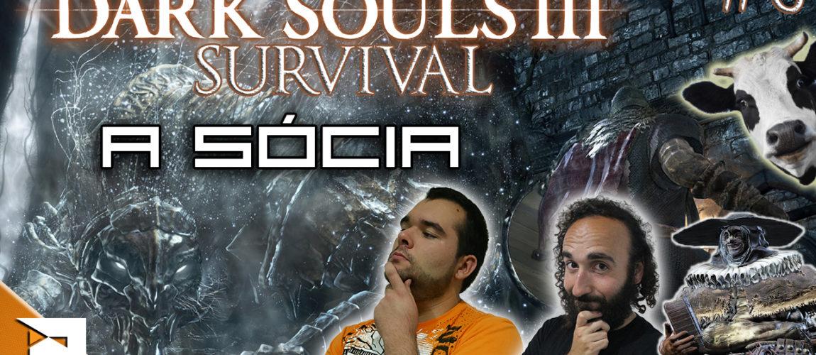 Dark Souls III Survival #6 – A Sócia