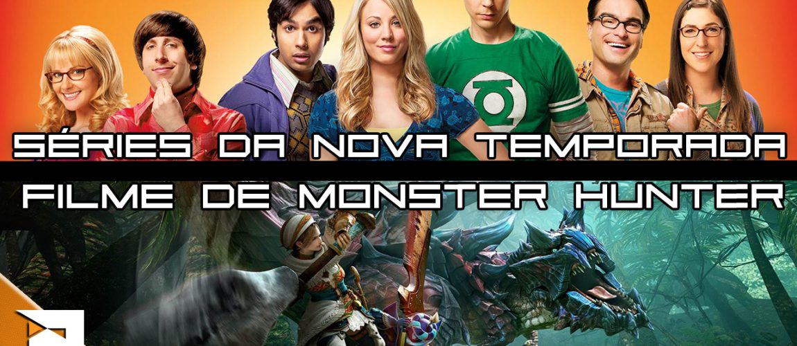 Nova temporada de séries | Filme de Monster Hunter – PN Mesa Redonda