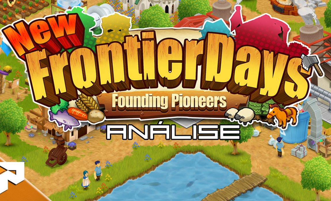 Análise – New Frontier Days: Founding Pioneers
