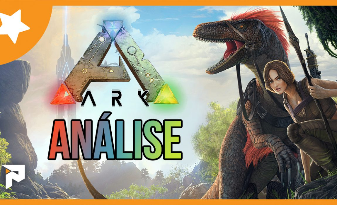 Análise – ARK: Survival Evolved