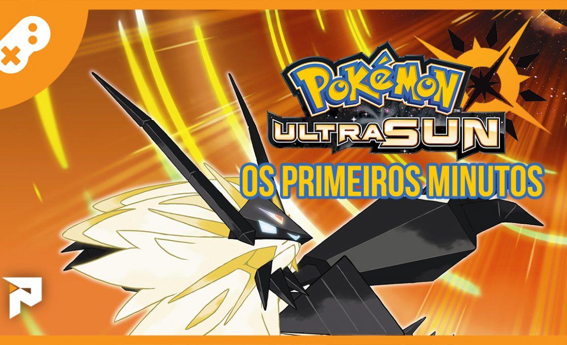 Primeiros minutos – Pokémon Ultra Sun