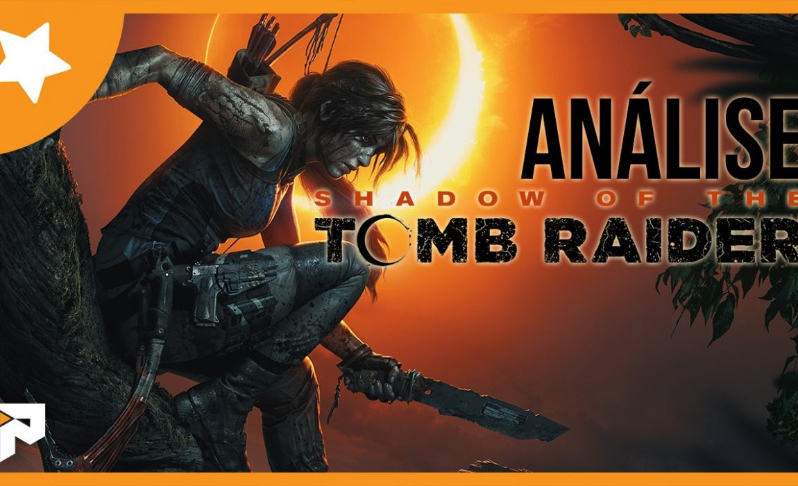 Análise – Shadow of the Tomb Raider