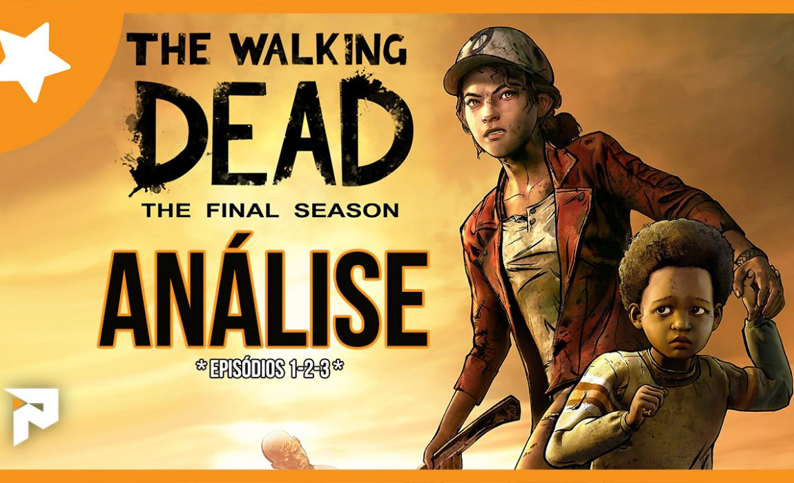 Análise – The Walking Dead: The Final Season – Episodes 1-3