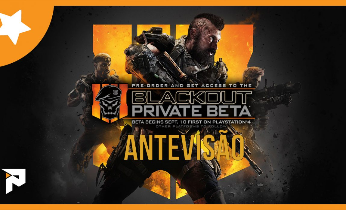 Antevisão – Call of Duty: Black Ops 4 – Blackout Beta